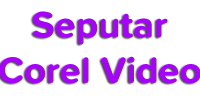 seputarcorelvideostudio.xyz - Menginformasikan Seputar Corel Video Studio