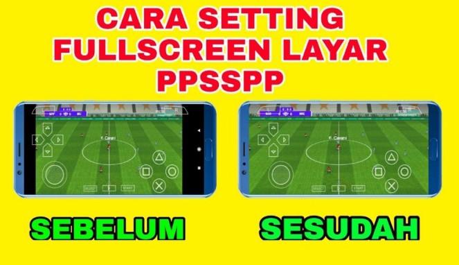Cara Setting Fullscreen PPSSPP