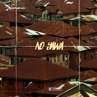 MUSIC: Solomonic Hq  – No Yawa