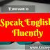 Want to Speak English fluently, Learn to Speak English, Top Best tips to Learn and English 2020.