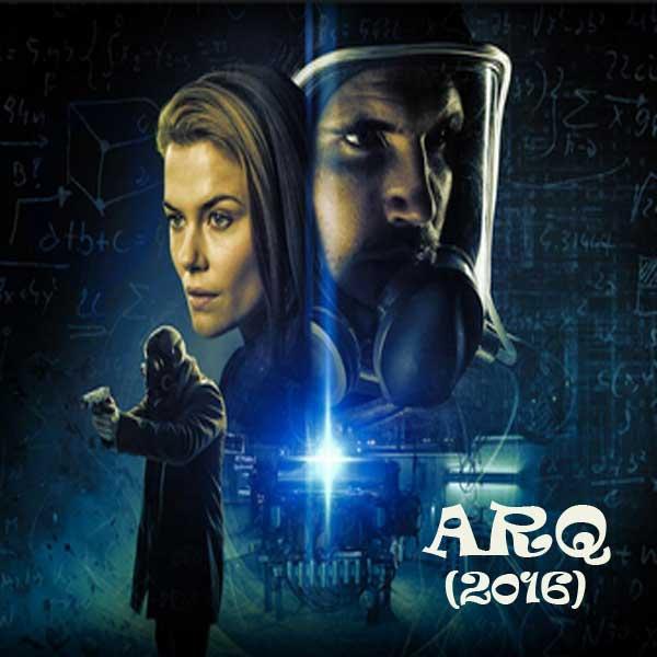 ARQ, Film ARQ, ARQ Synopsis, ARQ Movie, ARQ Trailer, ARQ review, Download Poster Film ARQ 2016