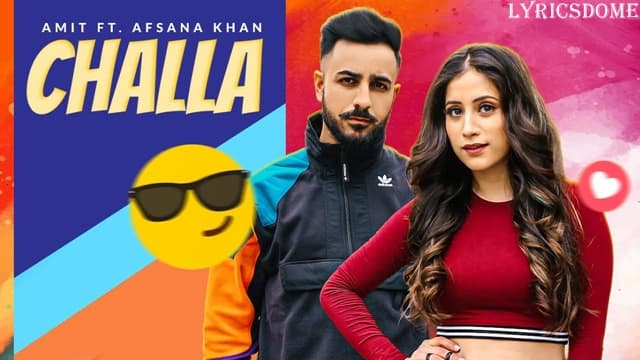 Challa Lyrics - Amit ft Afsana khan