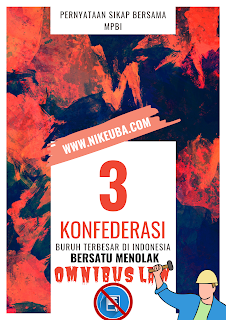 TIGA KONFEDERASI BURUH TERBESAR DI INDONESIA ( MPBI ) BERSATU MENOLAK OMNIBUS LAW