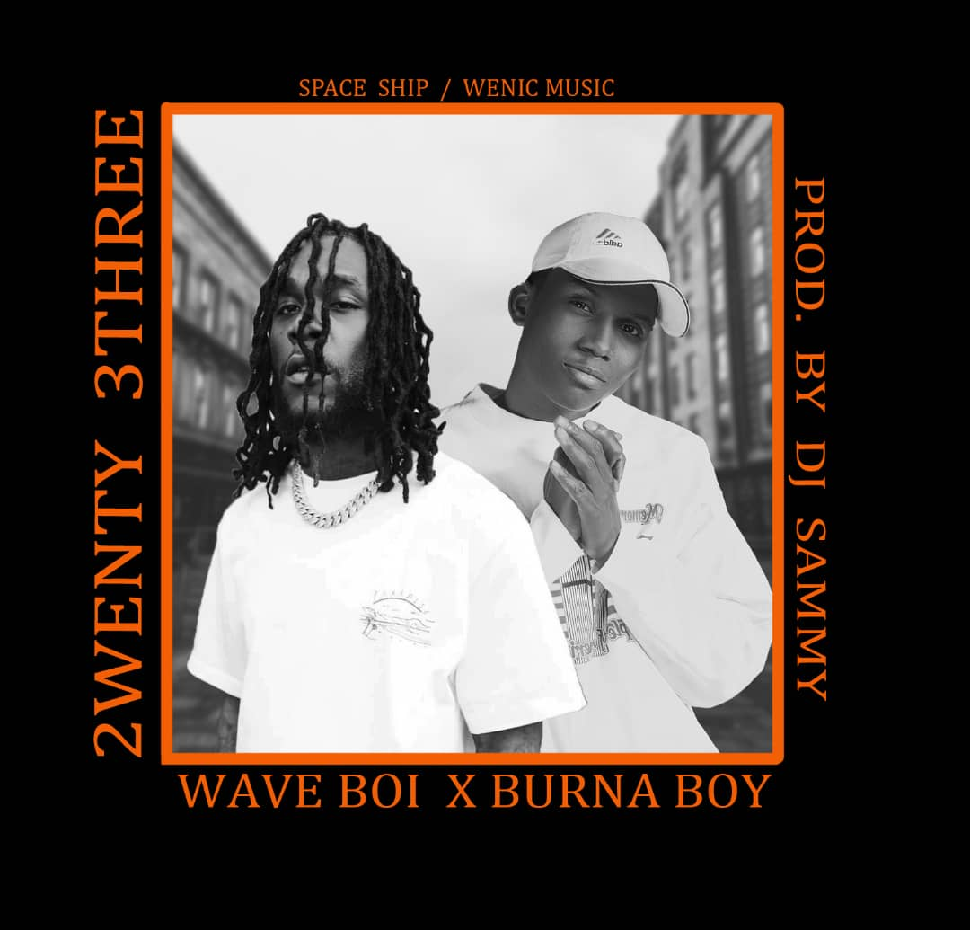 Music: WAVE BOI - 23 (Burna Boy 23 refix)