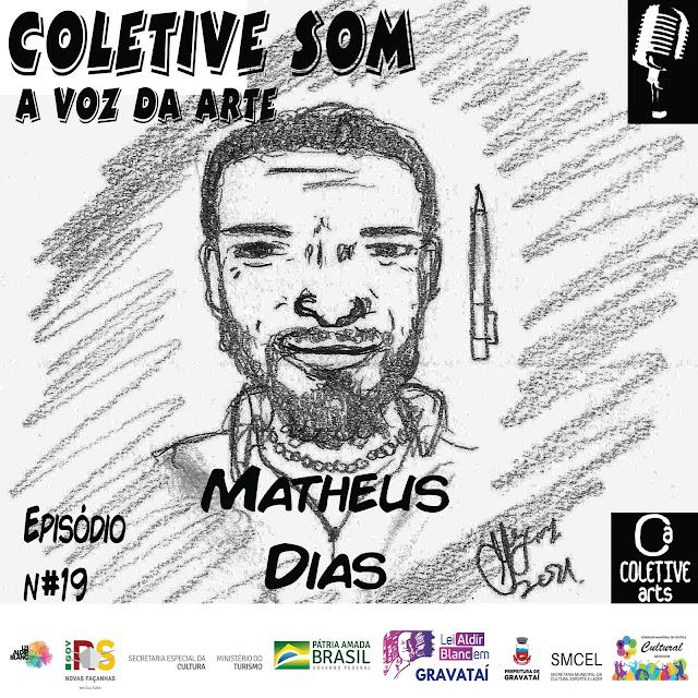 Episódio 19 - Ideia na cabeça, papel e caneta na mão, Matheus Dias