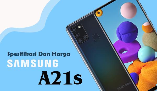 Spesifikasi Dan Harga Samsung A21s, Kamera 48 MP Dan Prosesor Exynos 850
