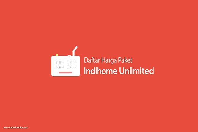 Daftar Terbaru Harga Paket Indihome Unlimited