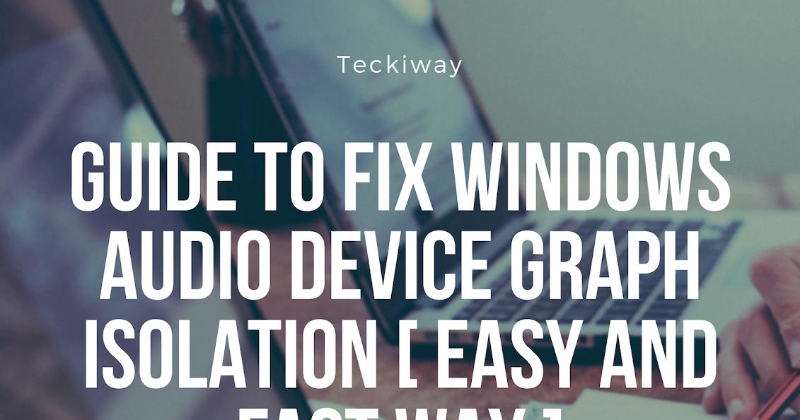 windows audio device graph isolation cpu win 10