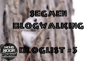 Segmen Blogwalking + Bloglist #3