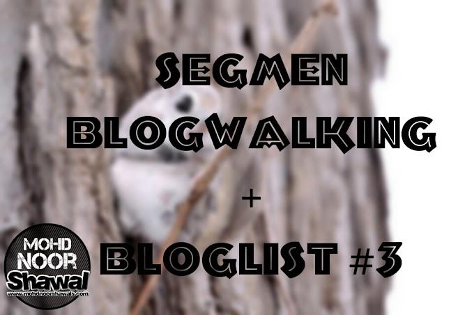 Segmen Blogwalking + Bloglist #3