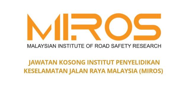 Jawatan Kosong MIROS 2021 Institut Penyelidikan Keselamatan Jalan Raya Malaysia