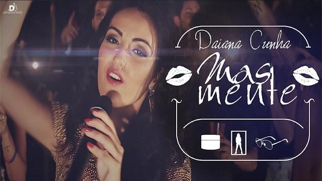 Daiana Cunha - Mas Mente