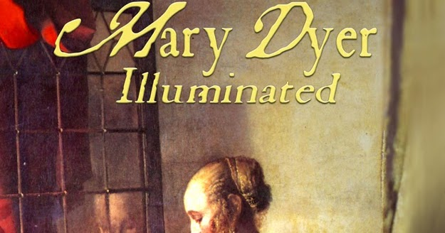 """William & Mary Dyer Mary Dyer's """"monster"""""""