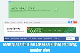 Membuat Slot Iklan Adsense Billboard Diatas Header untuk Blog Non AMP