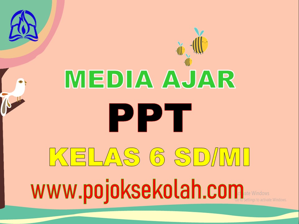 Media Pembelajaran Power Point (PPT) Kelas 6 SD/MI