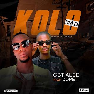MUSIC: CBT Alee - Kolo (Mad)