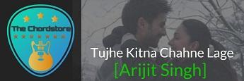 TUJHE KITNA CHAHNE LAGE Guitar Chords by | Arijit Singh (Kabir Singh)