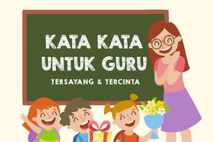 Kata Kata Mutiara Penuh makna untuk Guru Tersayang