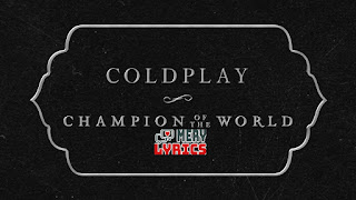 Champion Of The World By Coldplay - Lyrics