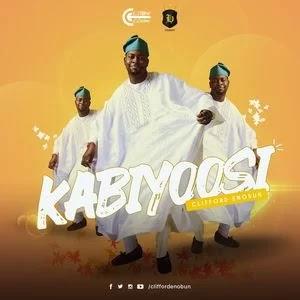Clifford Enobun - Kabiyoosi Lyrics