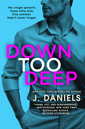 On My Radar: Down Too Deep (Dirty Deeds #4) by J. Daniels | About That Story