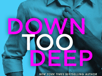 On My Radar: Down Too Deep (Dirty Deeds #4) by J. Daniels