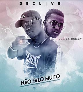 Declive - Não Falo Muito (feat Lil Drizzy) (Rap) [2019]