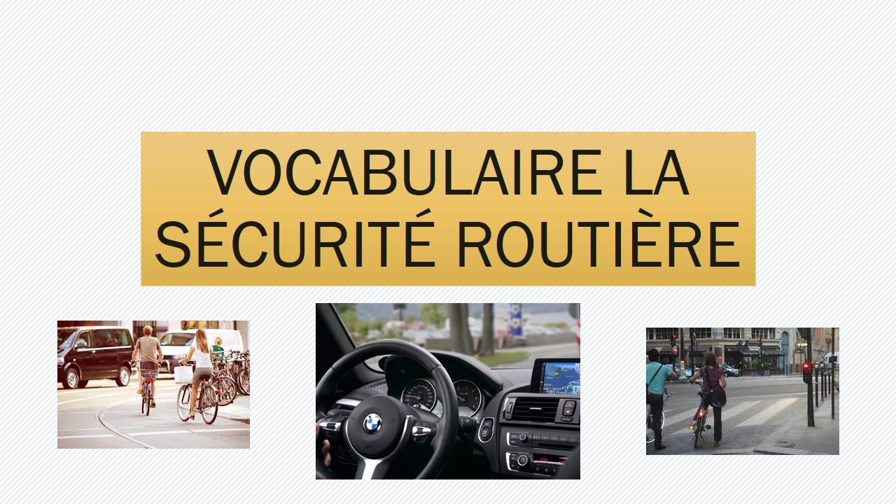 مفردات اللغة الفرنسية: sécurité routière