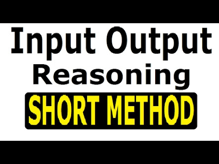INPUT AND OUTPUT REASONING SHORTCUT TRICKS