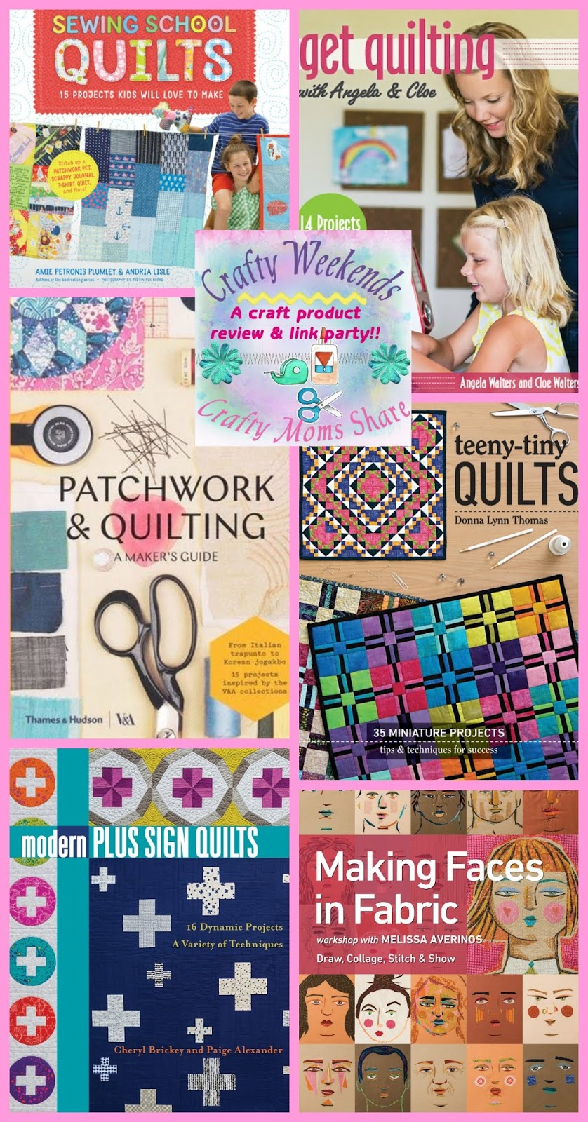 Crafty Moms Share Quilt Projects New Books A Crafty Weekends
