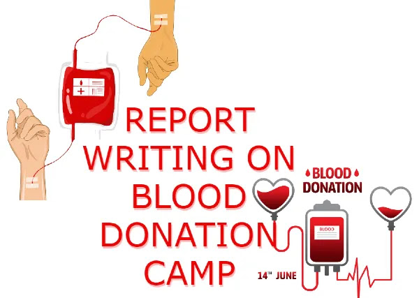 Report writing on blood donation camp