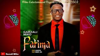"Music Mp3 – Garzali miko ""Fatima"" – Download 2020"