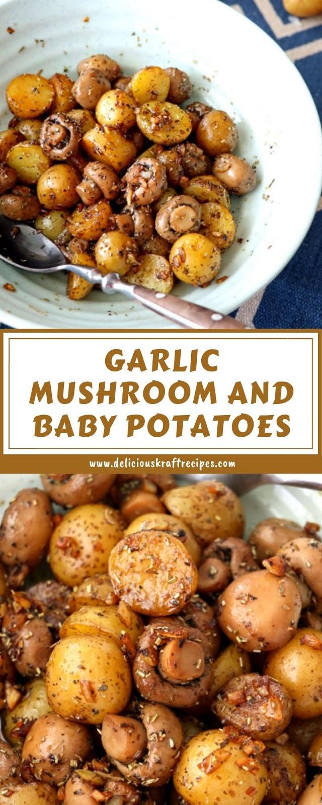 GARLIC MUSHROOM AND BABY POTATOES
