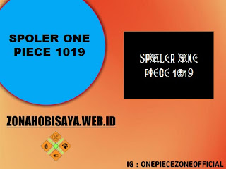 Spoiler Manga One Piece Chapter 1019 BAHASA INDONESIA
