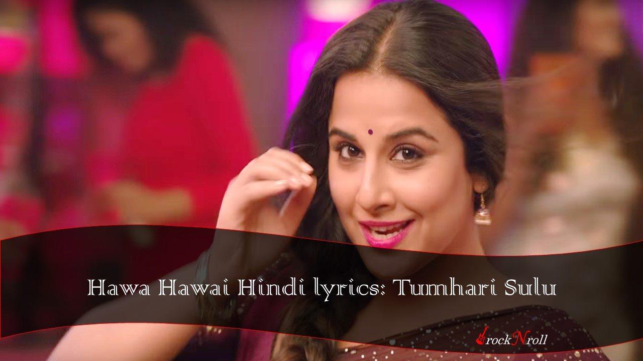 हवा हवाई Hawa Hawai Hindi lyrics: Tumhari Sulu