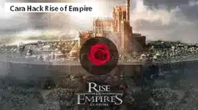 Cara Hack Rise of Empire