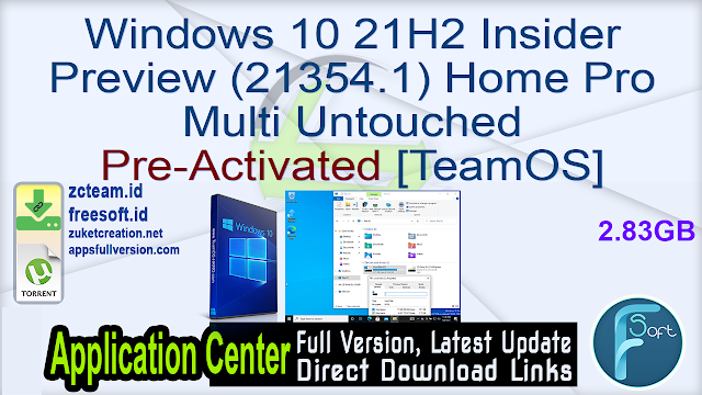 Windows 10 21H2 Insider Preview (21354.1) Home Pro Multi Untouched Pre-Activated [TeamOS]