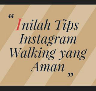 Bagaimana menggunakan instagram, cara instagram walking,