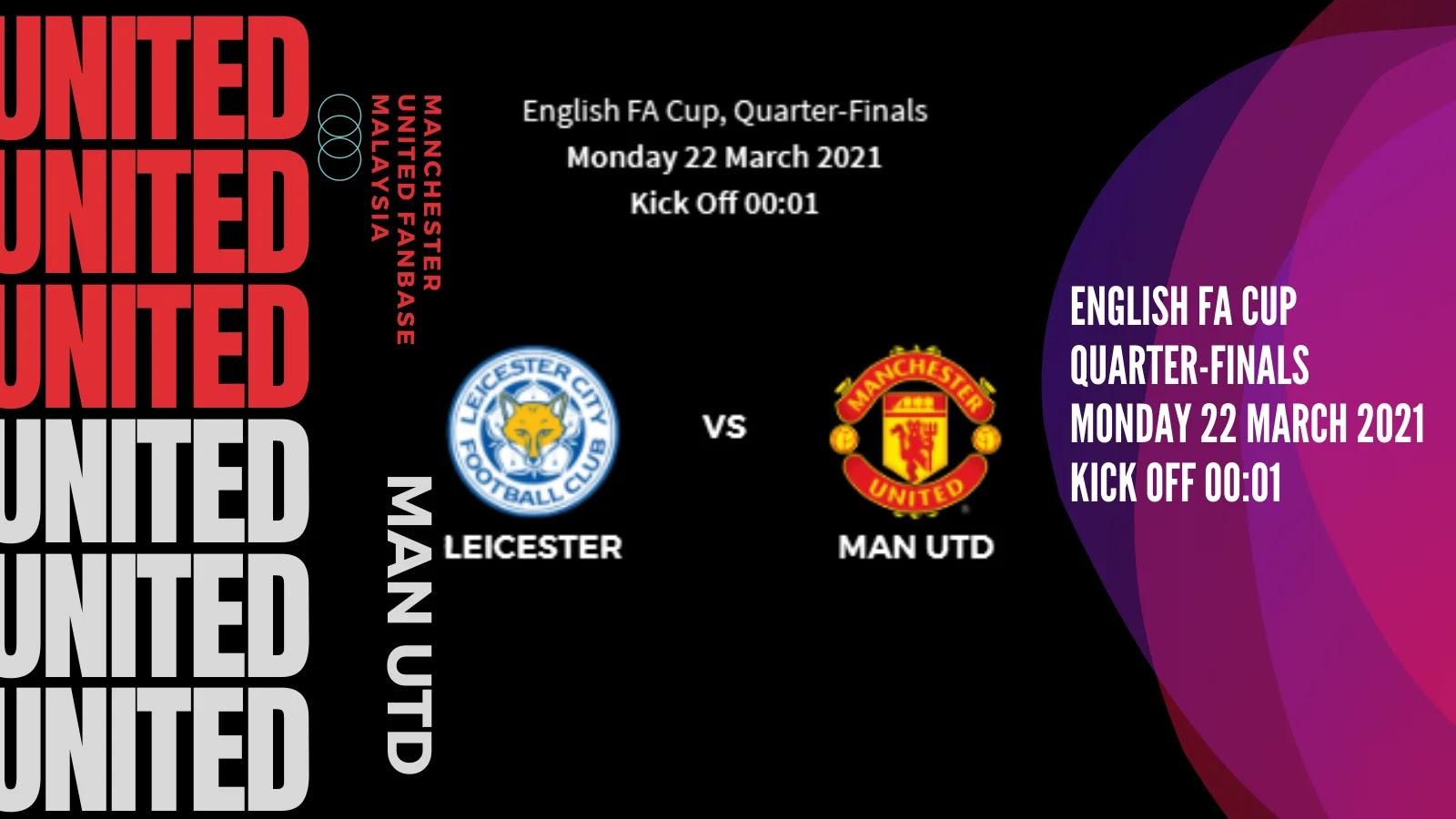 Preview Leicester Lwn Manchester United - Piala FA Inggeris, Suku Akhir