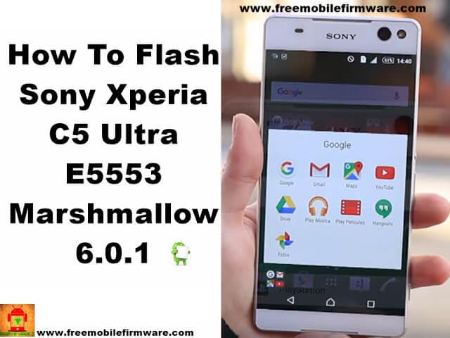Flash Sony Xperia C5 Ultra E5553 Marshmallow 6 0 1 Tested