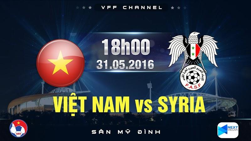 18h - Trực tiếp: ĐT Việt Nam vs ĐT Syria - Giao hữu quốc tế 2016 - 31.05.2016