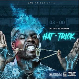Mauro Pastrana - Hat Trick (Ep)2018