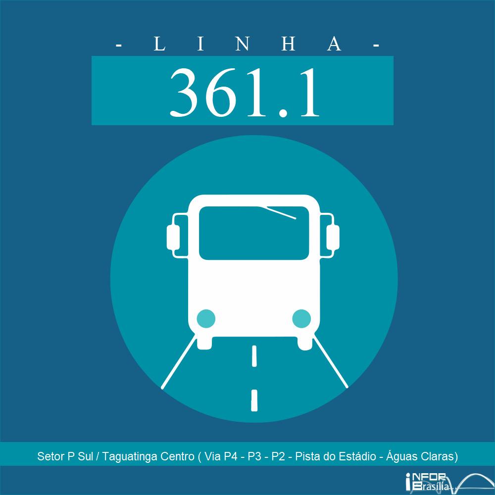 Horário e Itinerário 361.1 - Setor P Sul / Taguatinga Centro ( Via P4 - P3 - P2 - Pista do Estádio - Águas Claras)