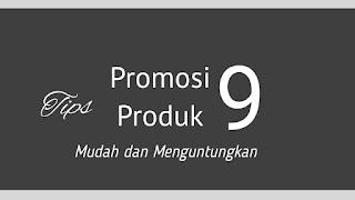 Cara Terbaik Untuk Menarik Pelanggan Dalam Mempromosikan Produk