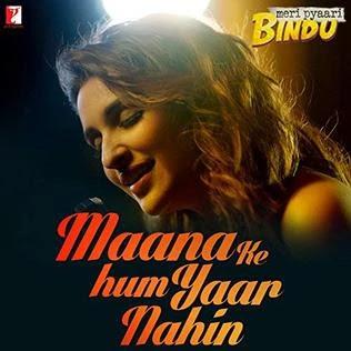 """Maana Ke Hum Yaar Nahin (माना के हम यार नहीं)  Lyrics & About -  Parineeti Chopra -   """"Maana Ke Hum Yaar Nahin"""" is a 2017 Hindi language song from the Indian film Meri Pyaari Bindu. Composed by Sachin-Jigar and written by Kausar Munir, the song is performed by the leading actress of the film Parineeti Chopra in her debut playback singing. The film version, a duet, is performed by Parineeti Chopra and Sonu Nigam.   The song was released on 28 March 2017 by Yash Raj Music. The song received critical acclaim for its composition, writing, and Chopra's vocal performance. """"Maana Ke Hum Yaar Nahin"""" garnered four nominations at the 10th Mirchi Music Awards including Song of The Year and Upcoming Female Vocalist of The Year for Parineeti Chopra. Kausar Munir received a nomination for the Filmfare Award for Best Lyricist while Chopra received a nomination for the Screen Award for Best Playback Singer Female.          Maana Ke Hum Yaar Nahin  - Meri Pyaari Bindu - Ayushmann - Parineeti - Lyrics    Maana Ke Hum Yaar Nahin  Lo Tay Hai Ke Pyaar Nahin  Maana Ke Hum Yaar Nahin  Lo Tay Hai Ke Pyaar Nahin  Phir Bhi Nazarein Na Tum Milaana  Dil Ka Aitbaar Nahin  Maana Ke Hum Yaar Nahin    Raaste Mein Jo Milo Toh  Haath Milaane Ruk Jaana      Saath Mein Koi Ho Tumhare  Door Se Hi Tum Muskaana  Lekin Muskaan Ho Aisi  Ki Jisme Ikraar Nahin  Lekin Muskan Ho Aisi  Ki Jisme Ikraar Nahin  Nazron Se Na Karna Tum Bayaan  Woh Jis Se Inkaar Nahin  Maana Ke Hum Yaar Nahin    Phool Jo Band Hai Panno Mein Tum  Usko Dhool Bana Dena      Baat Chidhe Jo Meri Kahin  Tum Usko Bhool Bataa Dena  Lekin Wo Bhool Ho Aisi  Jis Se Bezaar Nahin  Lekin Wo Bhool Ho Aisi  Jis Se Bezaar Nahin  Tu Jo Soye Toh Meri Tarah  Ik Pal Ko Bhi Karaar Nahin  Maana Ki Hum Yaar Nahin      माना के हम यार नहीं  - Meri Pyaari Bindu - Ayushmann - Parineeti - Lyrics In Hindi    [माना के हम यार नहीं  लो तय है के प्यार नहीं] x 2  फिर भी नज़रें ना तुम मिलाना  दिल का ऐतबार नहीं  माना के हम यार नहीं..    रास्ते में जो मिलो तो  हाथ मिलाने"""