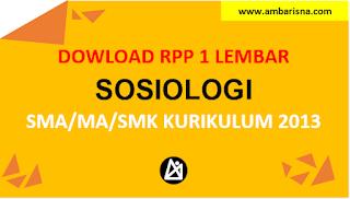 Download RPP 1 Lembar Sosiologi Kelas X, XI, XI SMA/MA Kurikulum 2013
