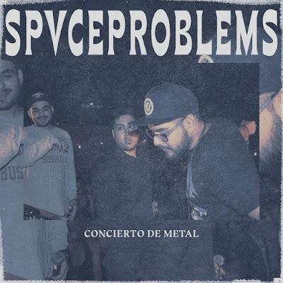 Single: Spvce Problems - Concierto De Metal + Glory Money [2017]