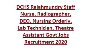 DCHS Rajahmundry Staff Nurse, Radiographer, DEO, Nursing Orderly, Lab Technician, Theatre Assistant Govt Jobs Recruitment 2020