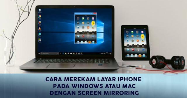 Merekam Layar iPhone dengan Screen Mirroring