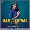 BAM DIKHTHAS VO - REMIX - DJ ABHISHEK RAIPUR X DJ RVS